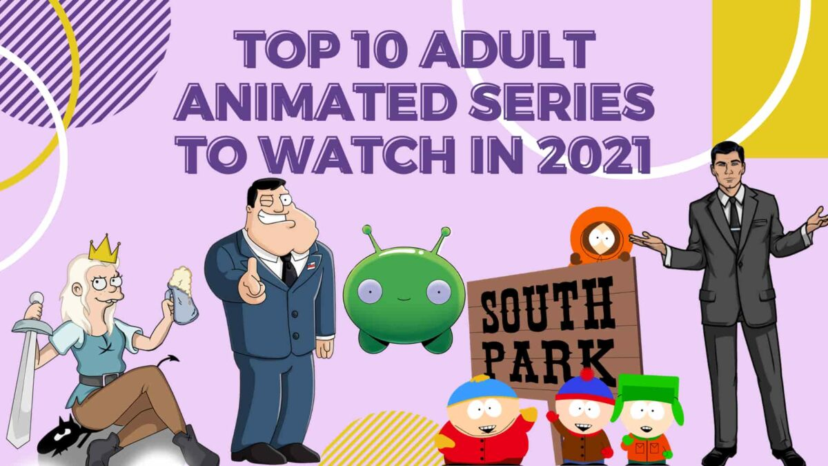 Top 10 Adult Animated series to watch in 2021